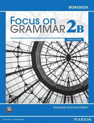 Focus on Grammar Workbook Split 2b