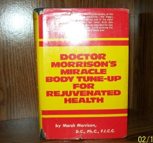9780132163583: Doctor Morrison's miracle body tune-up for rejuvenated health