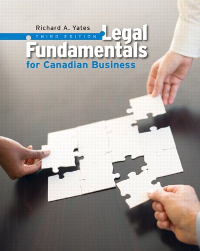 Legal Fundamentals for Canadian Business (3rd Edition): Yates, Richard A.