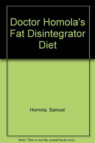 9780132164733: Doctor Homola's Fat Disintegrator Diet