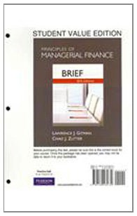 9780132165730: Principles of Managerial Finance, Brief, Student Value Edition (6th Edition)