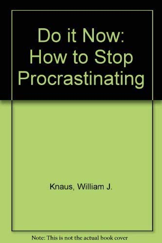 9780132166140: Do it Now: How to Stop Procrastinating (A Spectrum book)