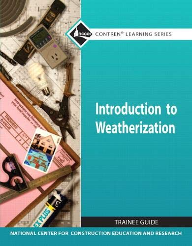 9780132166997: Introduction to Weatherization TG module (Nccer Contren Learning Series)