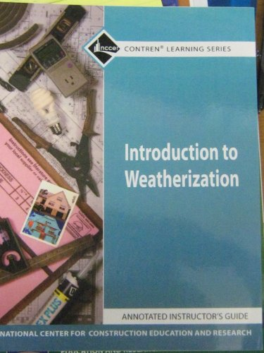 9780132167000: Introduction to Weatherization Level One (NCCER Contren Learning Series)