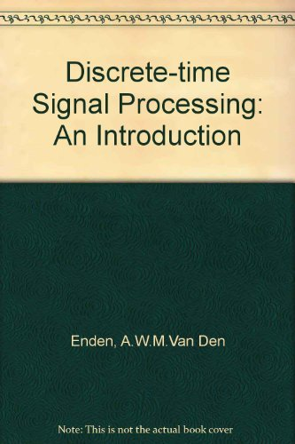 Discrete-Time Signal Processing: Enden, A. W.