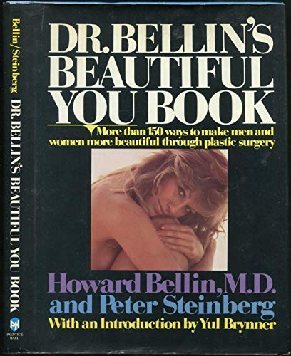 Dr. Bellin's Beautiful You Book: More Than 150 Ways to Make Men and Women More Beautiful ...