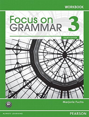 9780132169301: Focus on Grammar 3 Workbook, 4th Edition