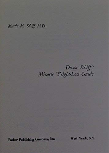 9780132170260: Doctor Schiff's Miracle Weight-Loss Guide