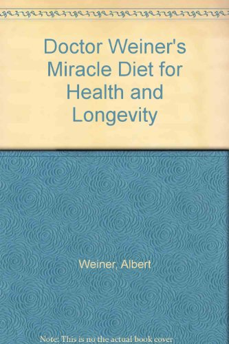9780132171090: Doctor Weiner's Miracle Diet for Health and Longevity