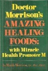 9780132171250: Doctor Morrison's Amazing Healing Foods