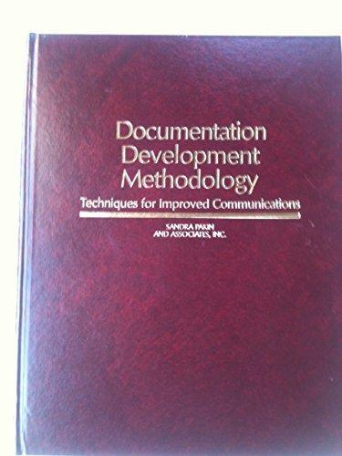 9780132171670: Documentation Development Methodology: Techniques for Improved Communications