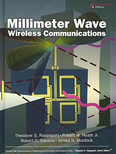 Millimeter Wave Wireless Communications (Prentice Hall Communications: Theodore S. Rappaport;