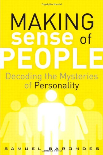 9780132172608: Making Sense of People: Decoding the Mysteries of Personality