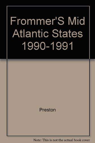 Frommer's Mid-Atlantic States: Pennsylvania, New Jersey, Delaware, Maryland, and Washington, ...