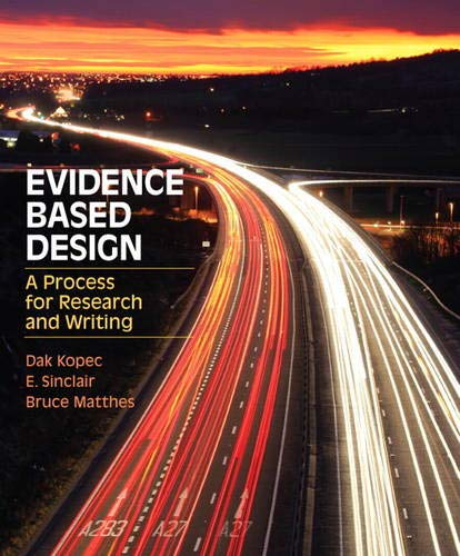 Evidence Based Design: A Process for Research: Kopec, DAK; Sinclair,