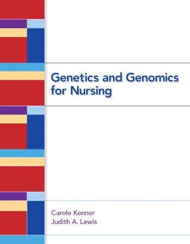 Genetics and Genomics for Nursing: Kenner, Carole A.;