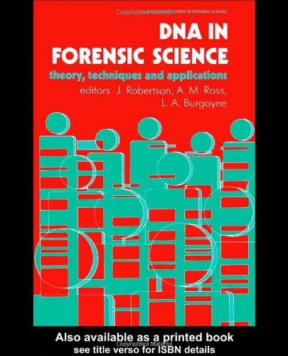 9780132175067: DNA In Forensic Science: Theory, Techniques And Applications (Ellis Horwood Series in Forensic Science)