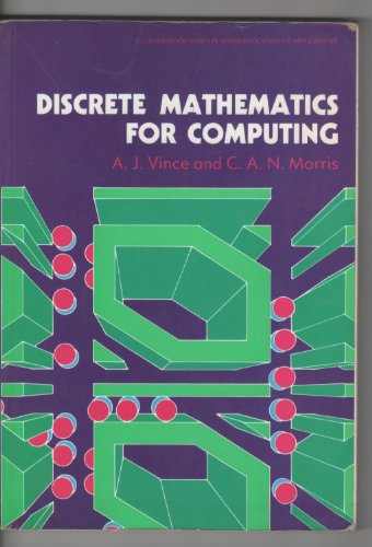 9780132175227: Discrete Mathematics for Computing (Ellis Horwood Series in Mathematics & Its Applications)