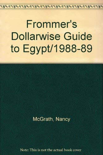 9780132176217: Frommer's Dollarwise Guide to Egypt/1988-89