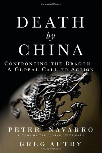 9780132180238: Death by China: Confronting the Dragon - A Global Call to Action