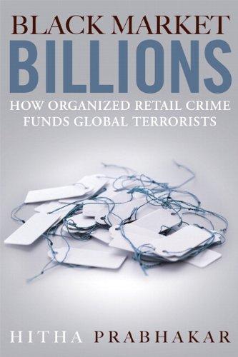 9780132180245: Black Market Billions: How Organized Retail Crime Funds Global Terrorists