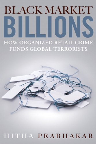 9780132180245: Black Market Billions: How Organized Retail Crime Funds Global Terrorists