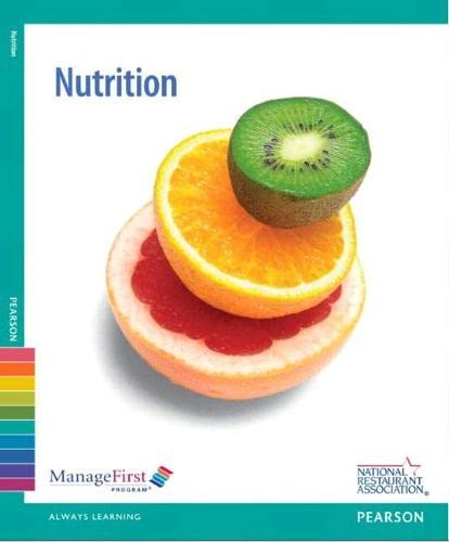 Nutrition 9780132181631 This text focuses on NUTRITION topics. It includes essential content plus learning activities, case studies, professional profiles, research topics and more that support course objectives.   The text and exam are part of the ManageFirst Program® from the National Restaurant Association (NRA). This edition is created to teach restaurant and hospitality students the core competencies of the Ten Pillars of Restaurant Management. The Ten Pillars of Restaurant Management is a job task analysis created with the input and validation of the industry that clearly indicates what a restaurant management professional must know in order to effectively and efficiently run a safe and profitable operation. The ManageFirst Program training program is based on a set of competencies defined by the restaurant, hospitality and foodservice industry as those needed for success. This competency-based program features 10 topics each with a textbook, online exam prep for students, instructor resources, a certification exam, certificate, and credential. The online exam prep for students  is available with each textbook and includes helpful learning modules on test-taking strategies, practice tests for every chapter, a comprehensive cumulative practice test, and more!   This textbook includes an exam answer sheet to be used with the paper-and-pencil version of the ManageFirst certification exam.