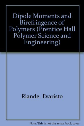 9780132181990: Dipole Moments and Bireference of Polymers (Prentice Hall Polymer Science and Engineering)
