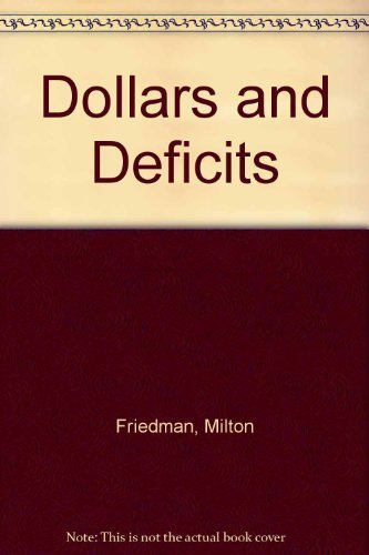 9780132182898: Dollars and Deficits: Inflation, Monetary Policy and the Balance  of Payments