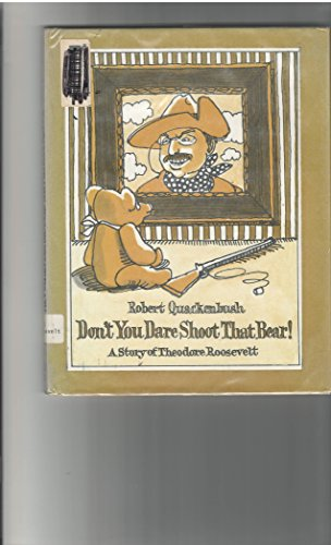 9780132184960: Don't You Dare Shoot That Bear!