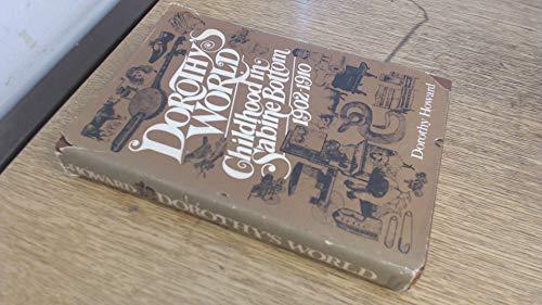 9780132186025: Dorothy's World: Childhood in Sabine Bottom, 1902-1910