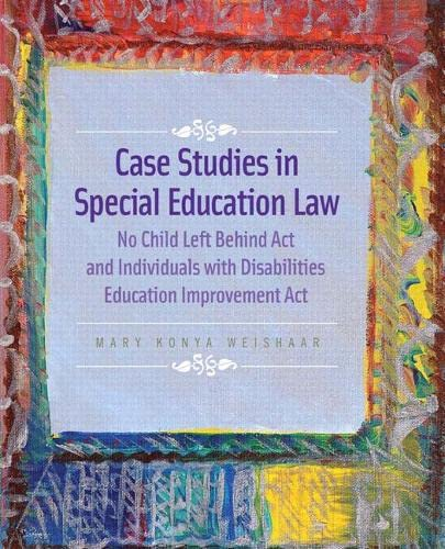 Case Studies in Special Education Law No: Weishaar, Mary Konya