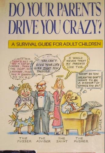 Do Your Parents Drive You Crazy: A: Dight, Janet