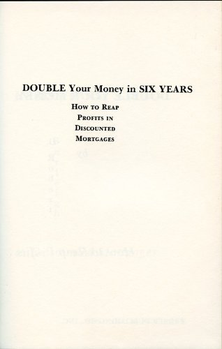 9780132188180: Double your money in six years: how to reap profits in discounted mortgages,