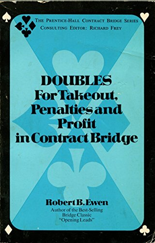 9780132188265: Doubles for takeout, penalties, and profit in contract bridge, (The Prentice-Hall contract bridge series)