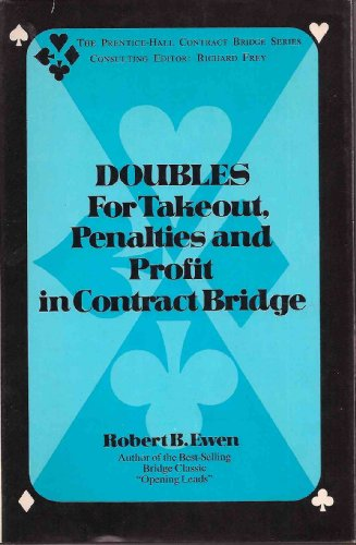 9780132188340: Doubles for takeout, penalties, and profit in contract bridge, (The Prentice-Hall contract bridge series)