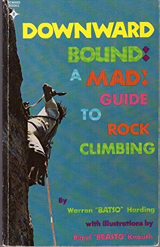 9780132188753: Downward Bound: A Mad Guide to Rock Climbing