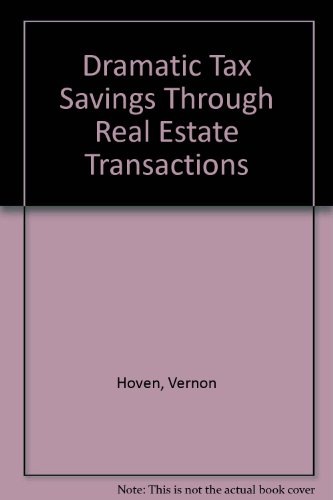 9780132190718: Dramatic Tax Savings Through Real Estate Transactions