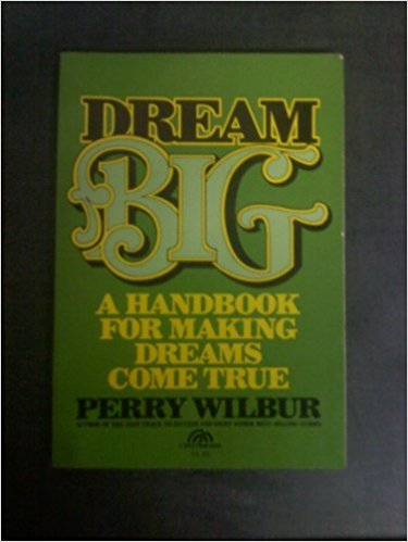 9780132194785: Dream big: A handbook for making dreams come true