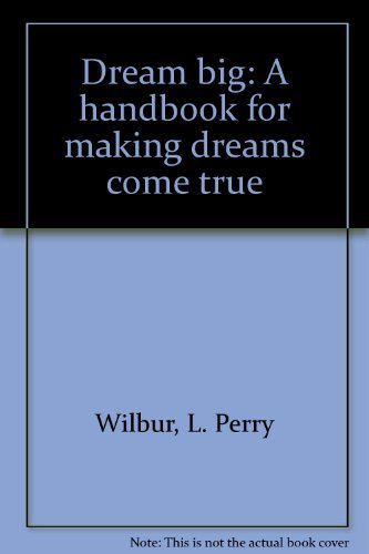 9780132194860: Dream big: A handbook for making dreams come true