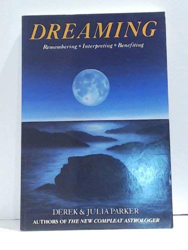 Dreaming: Remembering, Interpreting, Benefiting