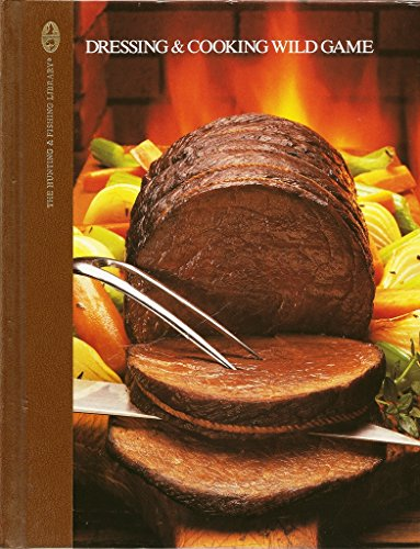 9780132195515: Dressing & Cooking Wild Game