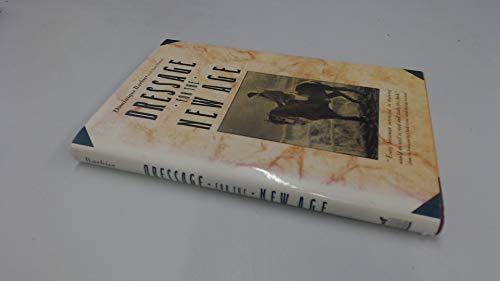 9780132195775: Dressage for the New Age (Prentice Hall Press equestrian books)