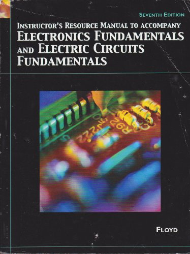 9780132197120: Instructor's Resource Manual to Accompany Electronics Fundamentals and Electric Circuits Fundamentals 7th Edition