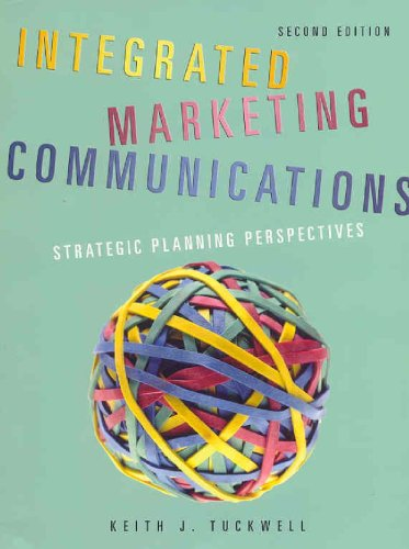 Integrated Marketing Communications: Strategic Planning Perspectives: Keith J. Tuckwell