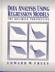 9780132199810: Data Analysis Using Regression Models: The Business Perspective