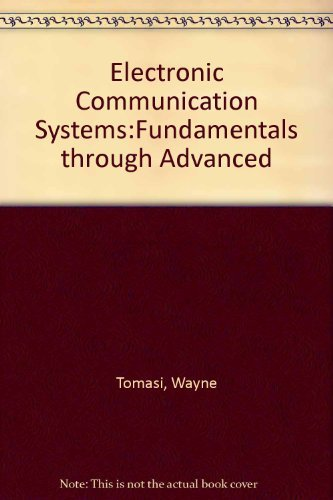 9780132200219: Electronic Communications Systems: Fundamentals Through Advanced