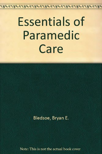 9780132200974: Essentials of Paramedic Care
