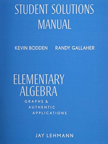 Student Solutions Manual for Elementary Algebra: Graphs: Lehmann, Jay