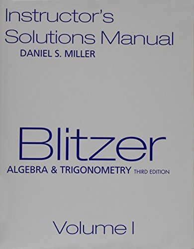 9780132201766: Blitzer Algebra & Trigonometry, Instructor's Solution Manual - Volumes I & II - Third Edition